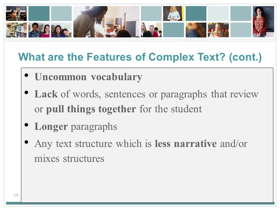 What are the Features of Complex Text (cont.)