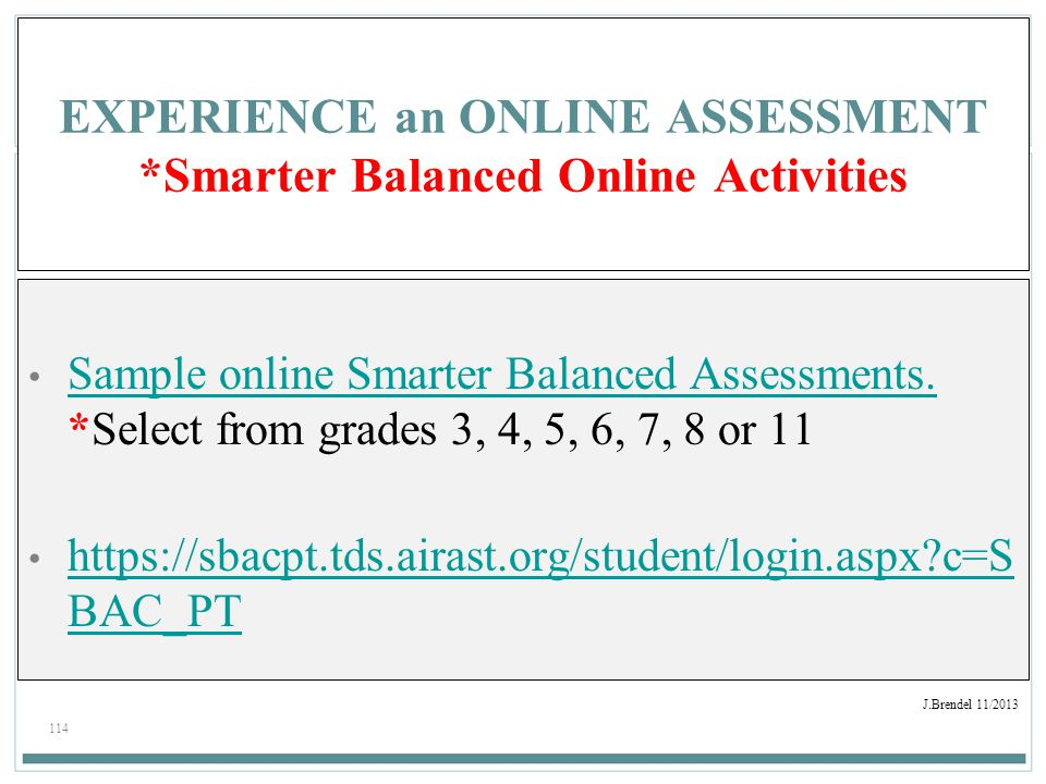 EXPERIENCE an ONLINE ASSESSMENT *Smarter Balanced Online Activities