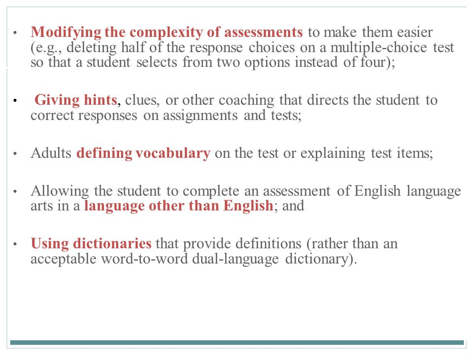 Modifying the complexity of assessments to make them easier (e. g