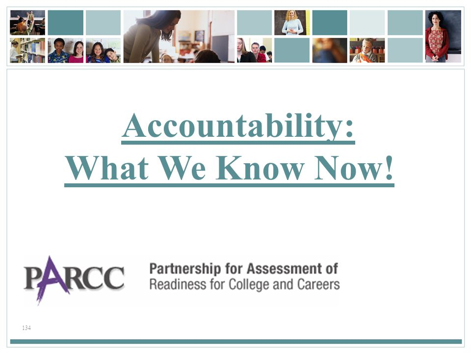 Accountability: What We Know Now! 134