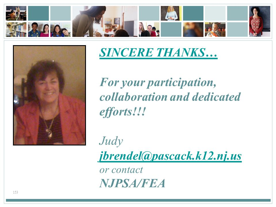 For your participation, collaboration and dedicated efforts!!!