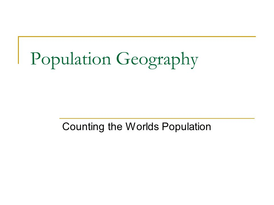 Counting the Worlds Population