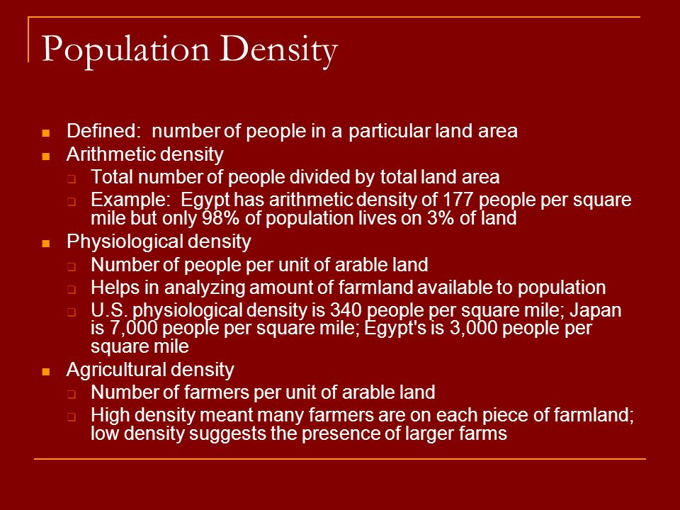 Population Density Defined: number of people in a particular land area