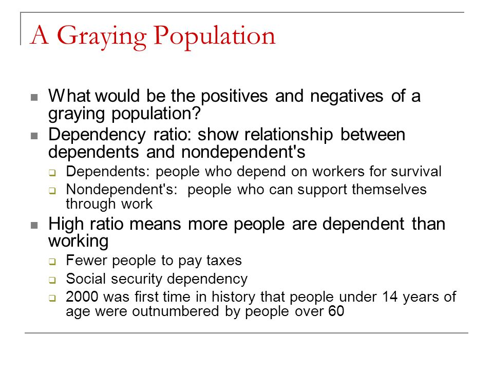 A Graying Population What would be the positives and negatives of a graying population