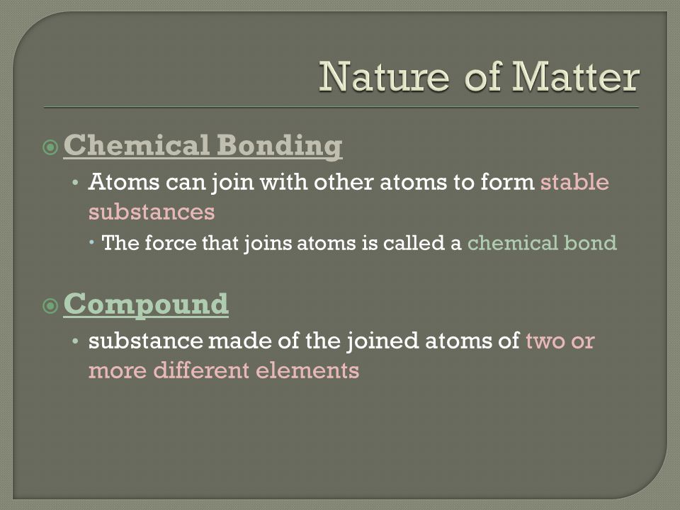 Nature of Matter Chemical Bonding Compound