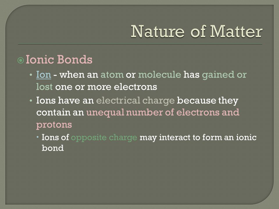 Nature of Matter Ionic Bonds