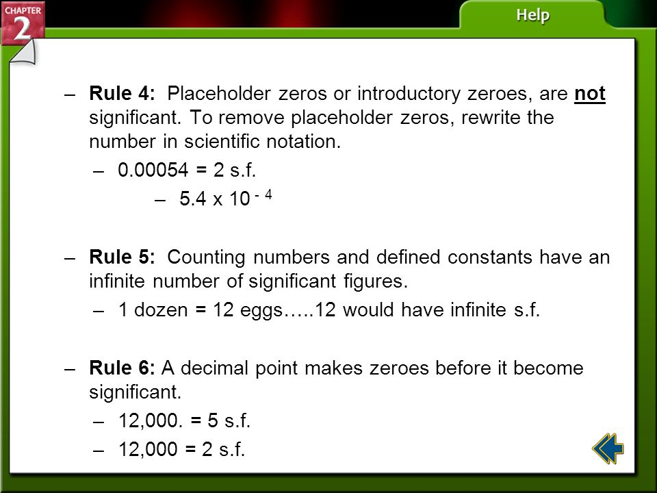 Rule 4: Placeholder zeros or introductory zeroes, are not significant