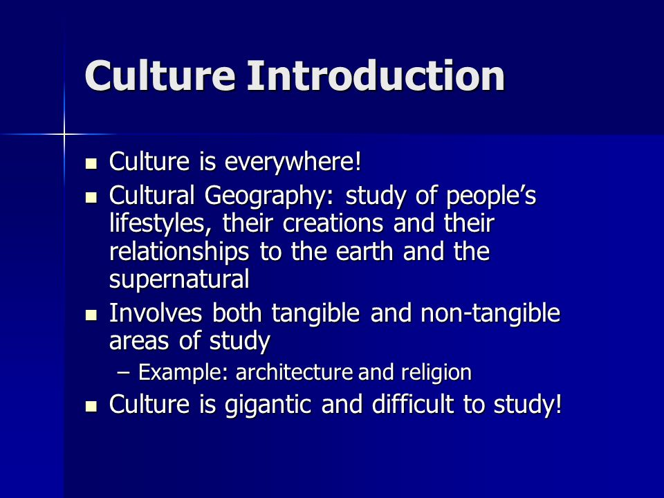 Culture Introduction Culture is everywhere!