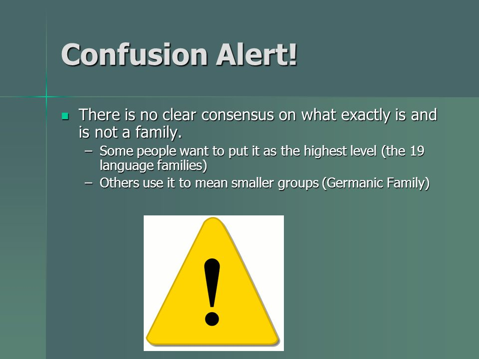 Confusion Alert! There is no clear consensus on what exactly is and is not a family.
