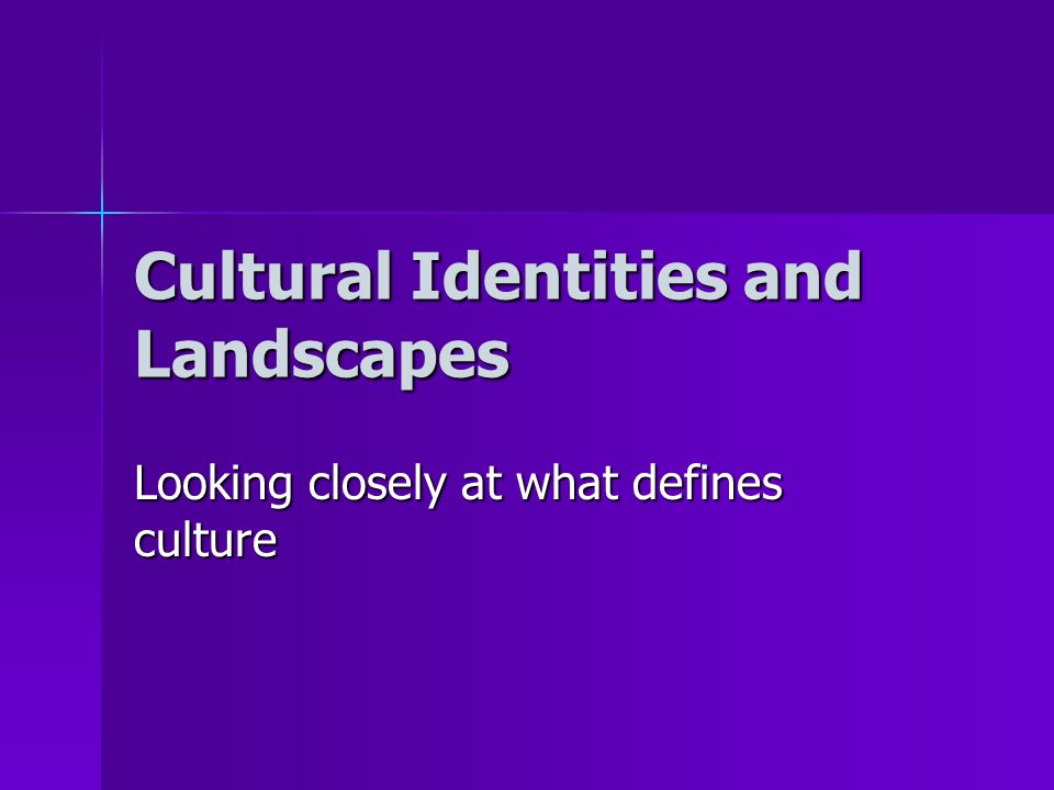 Cultural Identities and Landscapes
