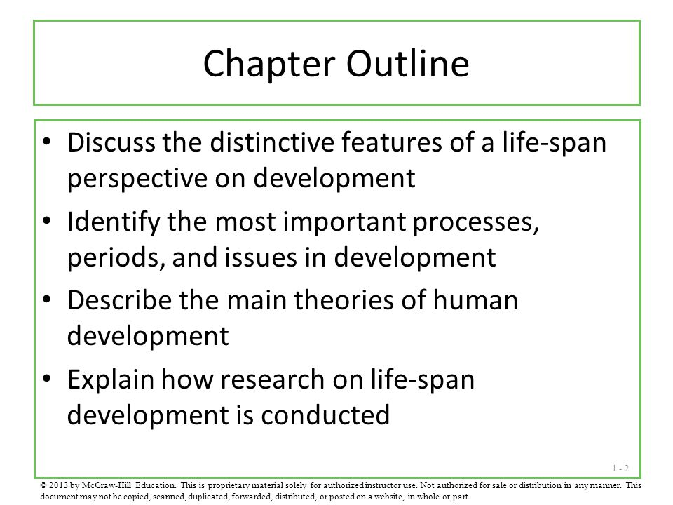 Chapter Outline Discuss the distinctive features of a life-span perspective on development.