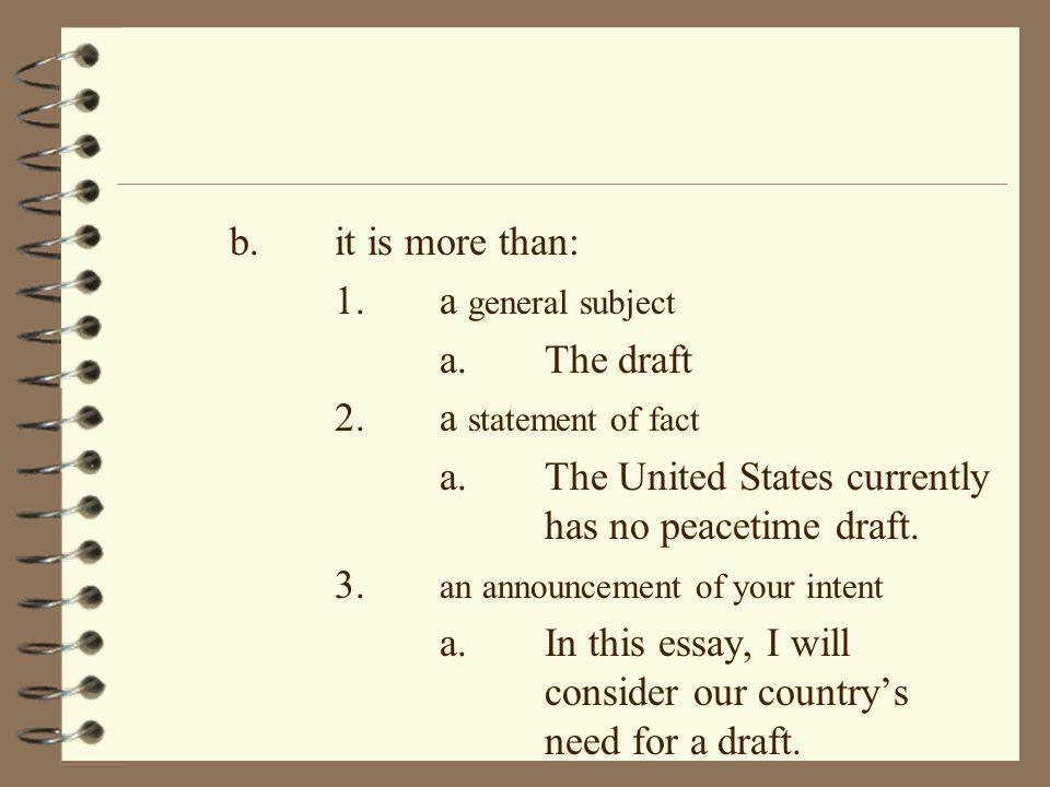 a. The United States currently has no peacetime draft.