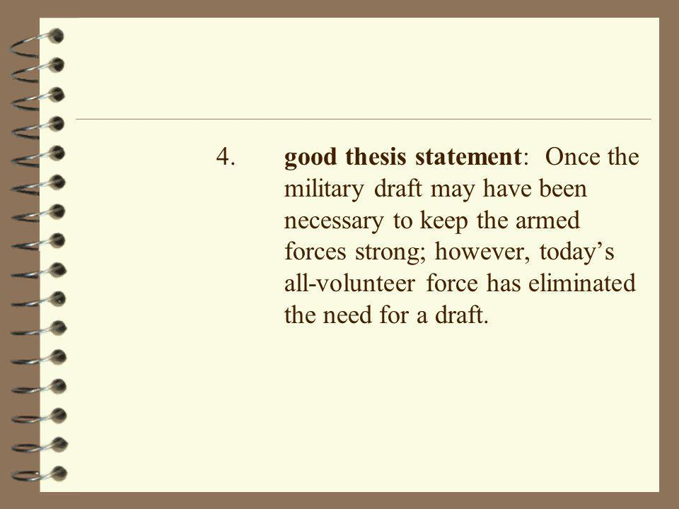 4. good thesis statement: Once the. military draft may have been