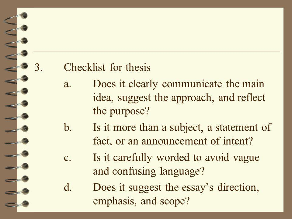 3. Checklist for thesis a. Does it clearly communicate the main idea, suggest the approach, and reflect the purpose