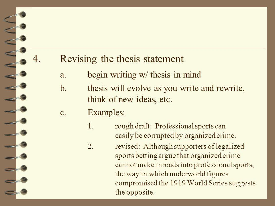 4. Revising the thesis statement a. begin writing w/ thesis in mind