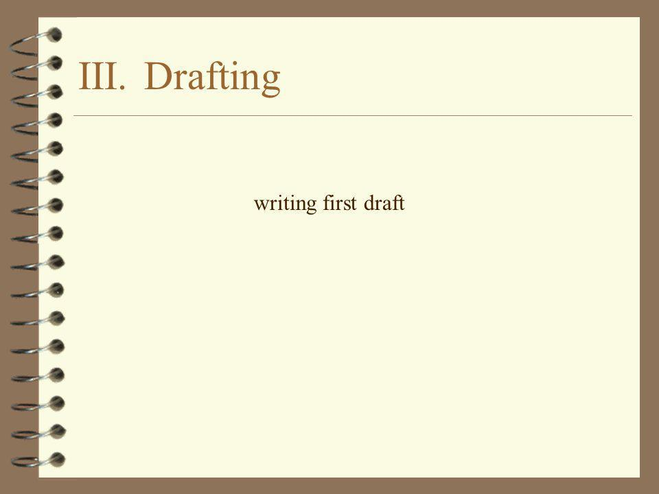III. Drafting writing first draft