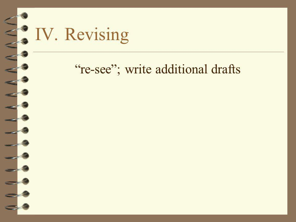 re-see ; write additional drafts