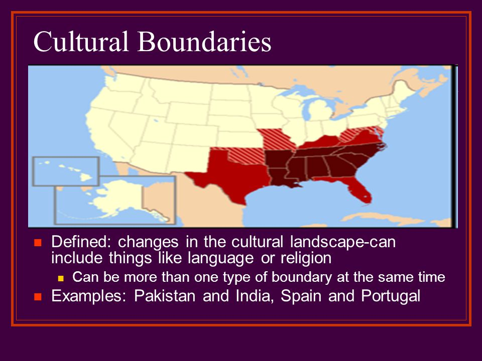 Cultural Boundaries Defined: changes in the cultural landscape-can include things like language or religion.