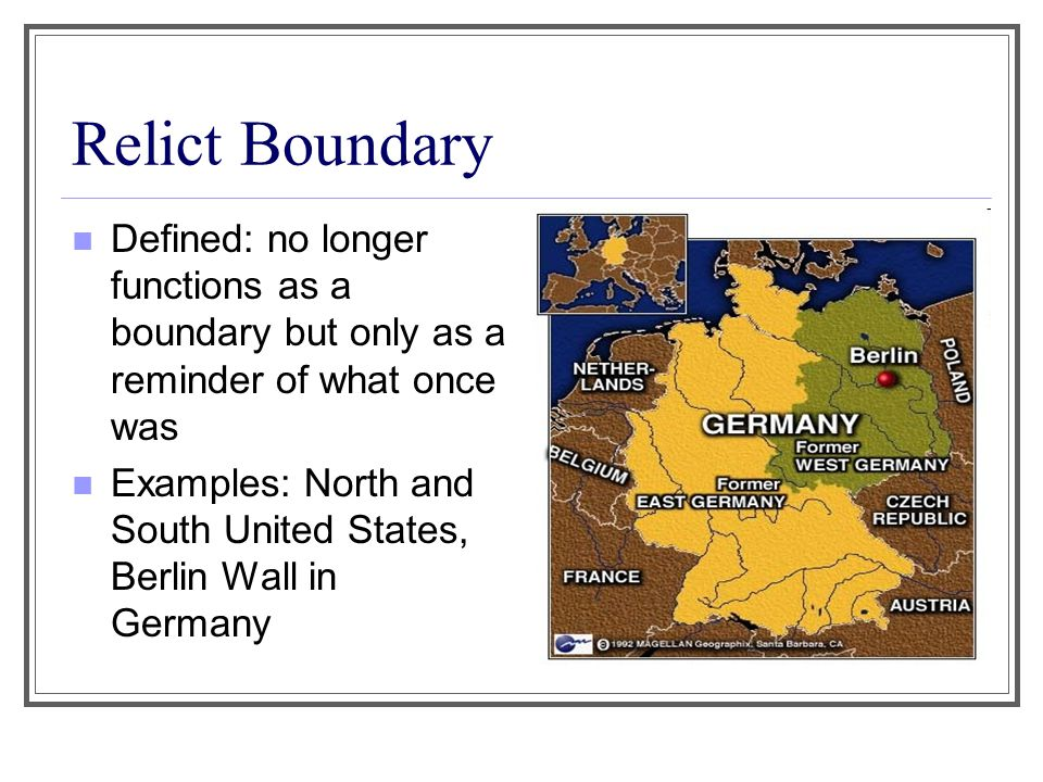 Relict Boundary Defined: no longer functions as a boundary but only as a reminder of what once was.