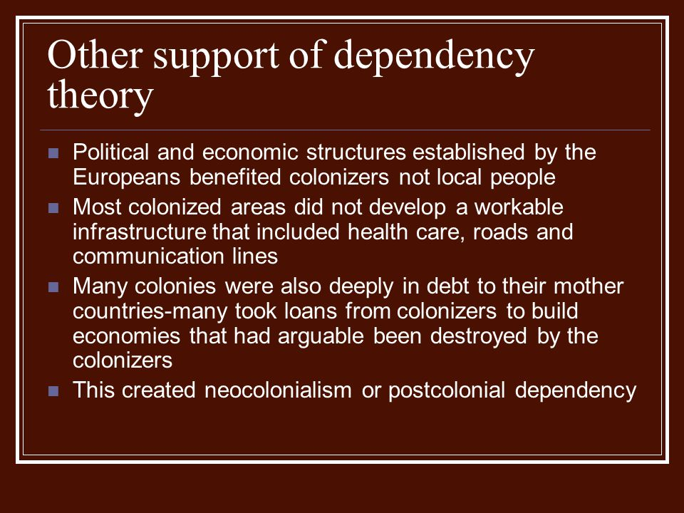 Other support of dependency theory