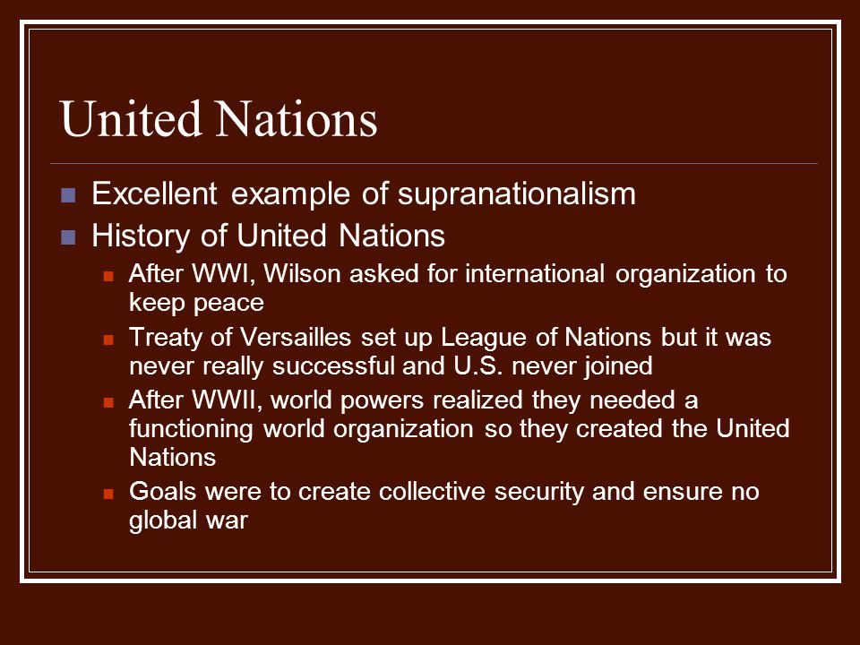 United Nations Excellent example of supranationalism