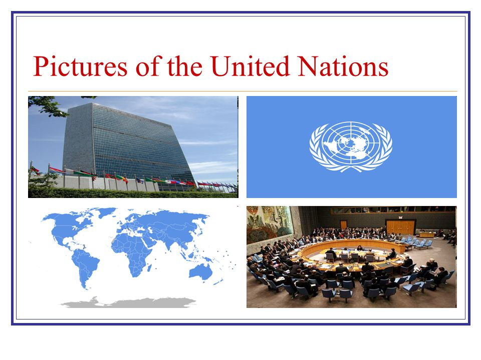 Pictures of the United Nations