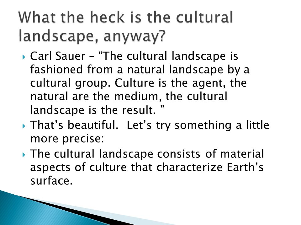 What the heck is the cultural landscape, anyway