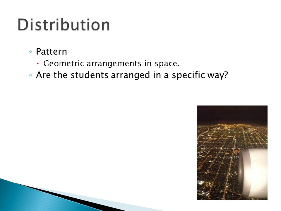 Distribution Pattern Are the students arranged in a specific way