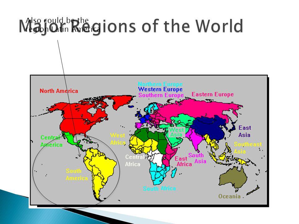 Major Regions of the World