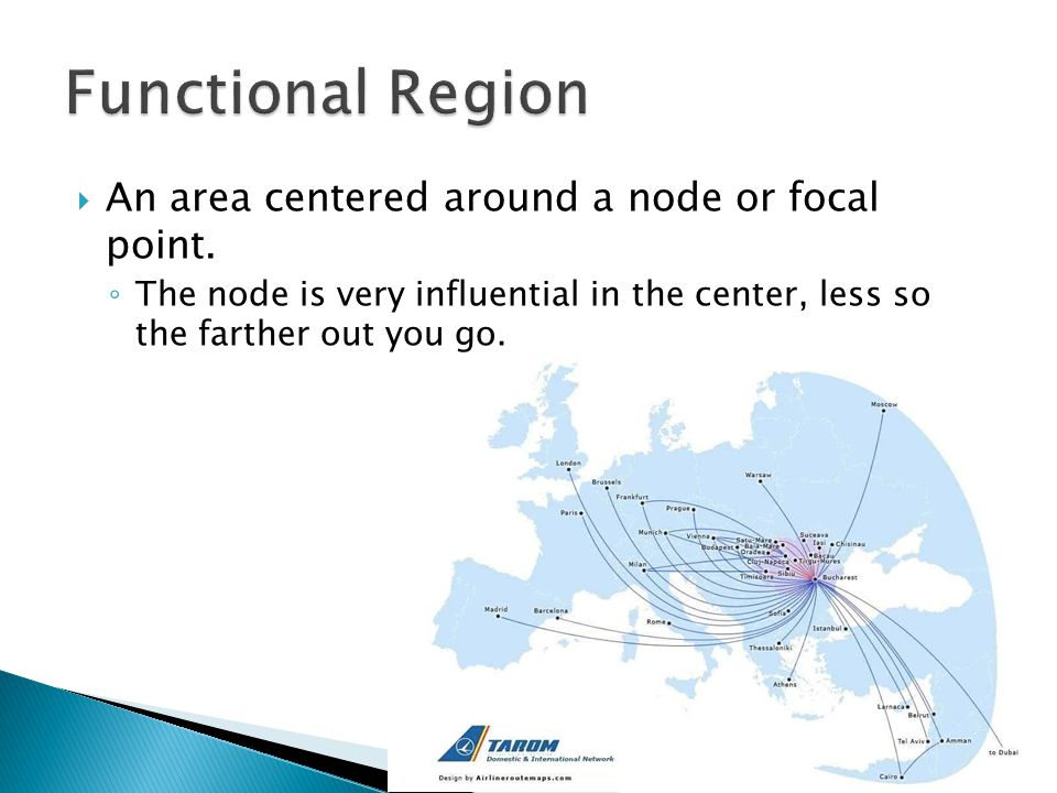 Functional Region An area centered around a node or focal point.