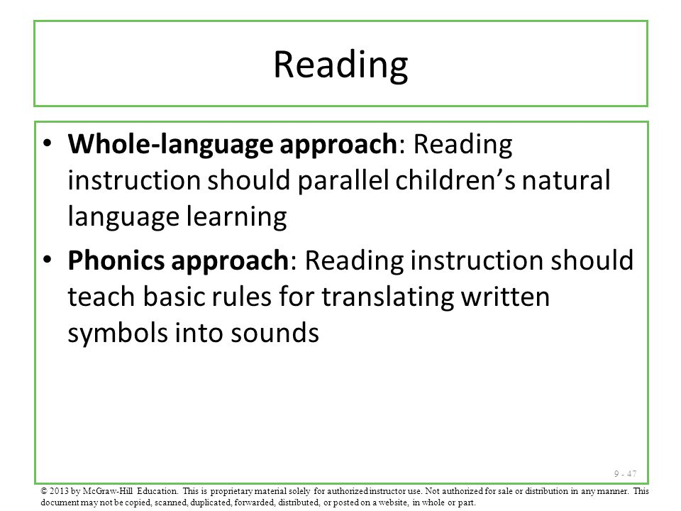 Reading Whole-language approach: Reading instruction should parallel children's natural language learning.