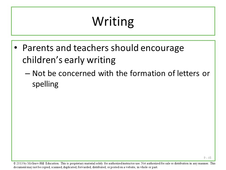 Writing Parents and teachers should encourage children's early writing