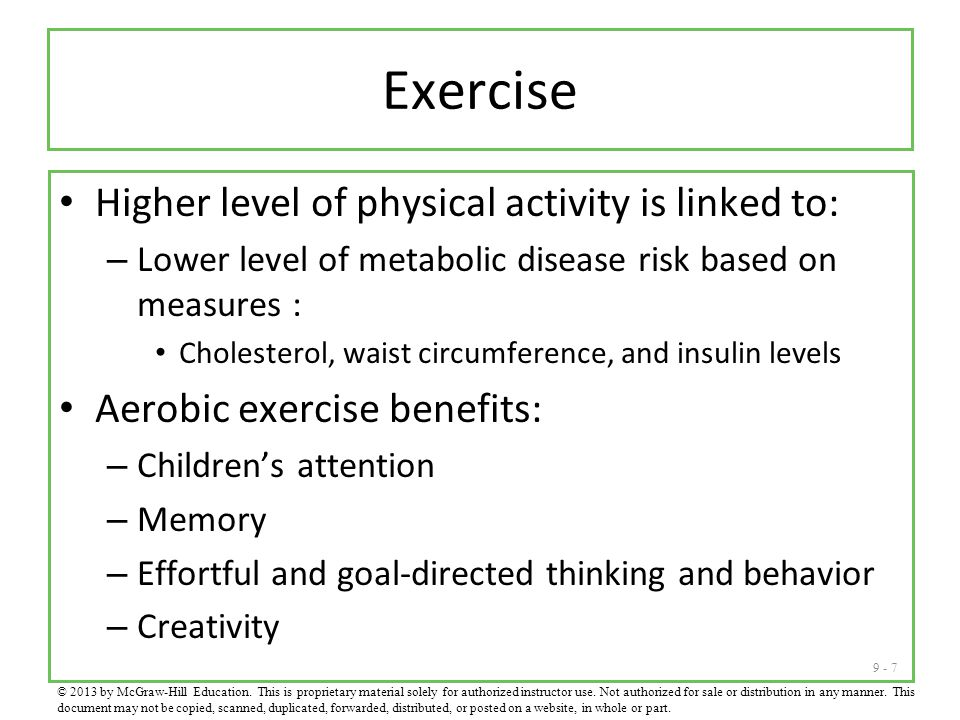 Exercise Higher level of physical activity is linked to:
