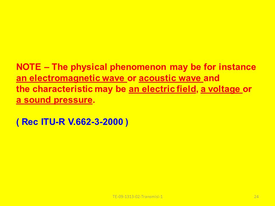NOTE – The physical phenomenon may be for instance