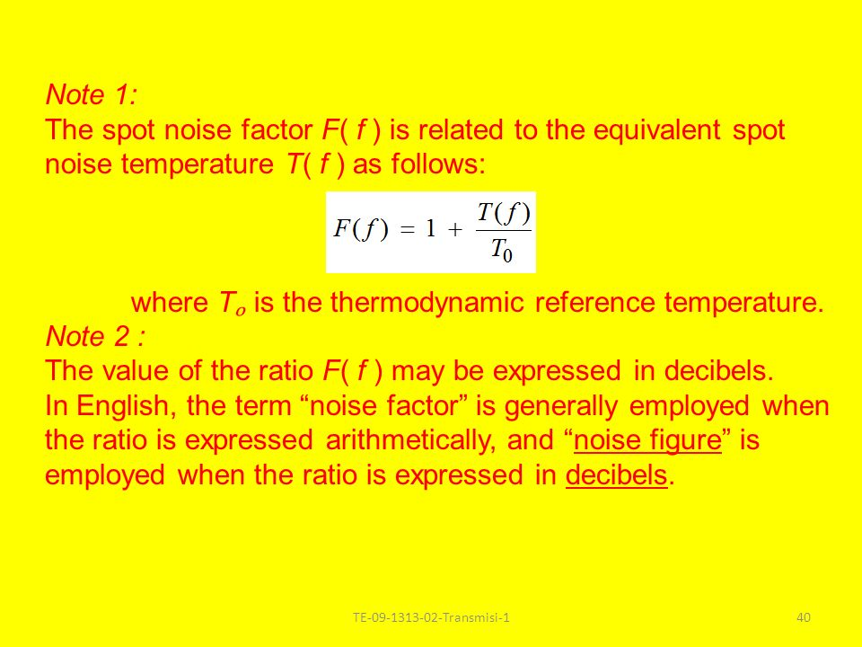 The spot noise factor F( f ) is related to the equivalent spot