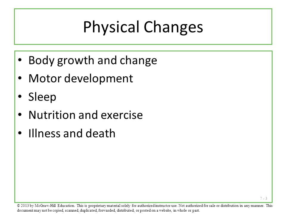 Physical Changes Body growth and change Motor development Sleep