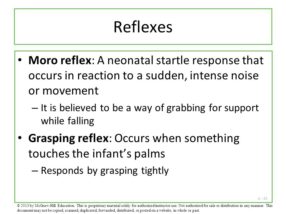 Reflexes Moro reflex: A neonatal startle response that occurs in reaction to a sudden, intense noise or movement.