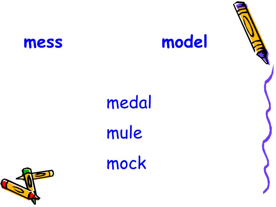 mess model medal mule mock