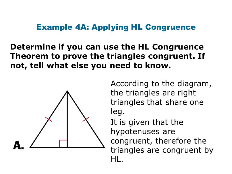 Example 4A: Applying HL Congruence