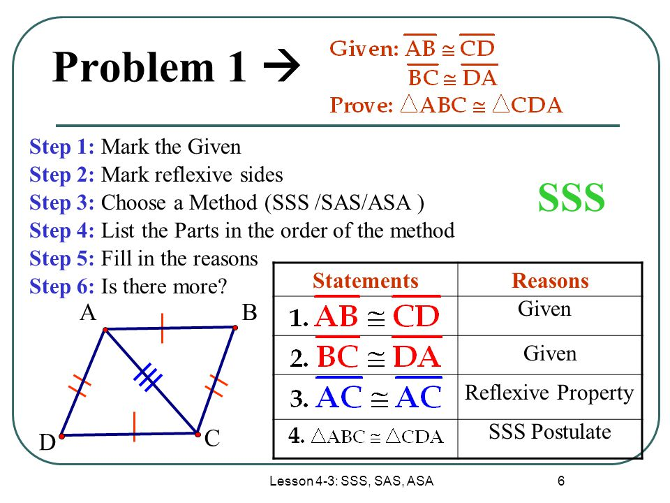 Problem 1  SSS A B D C Step 1: Mark the Given