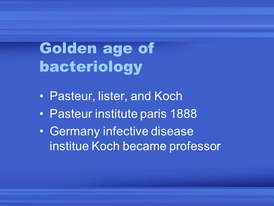 Golden age of bacteriology