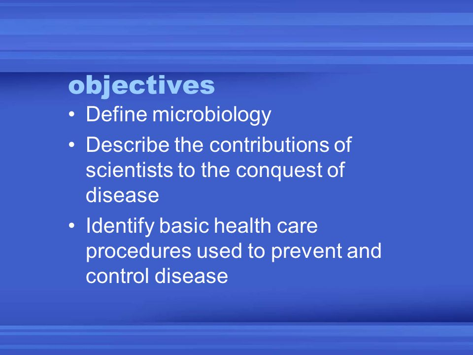 objectives Define microbiology