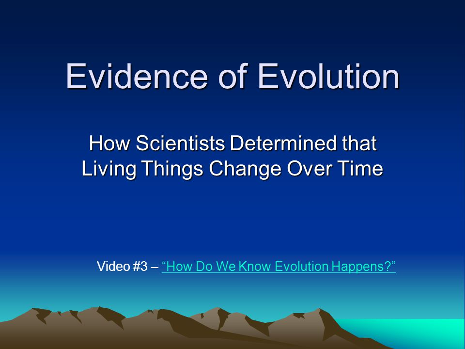 How Scientists Determined that Living Things Change Over Time