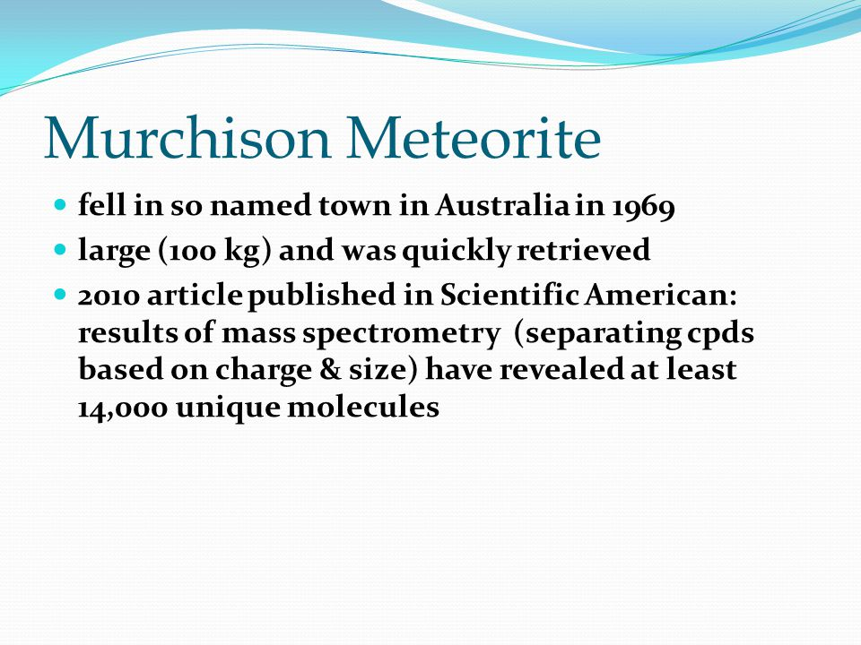Murchison Meteorite fell in so named town in Australia in 1969