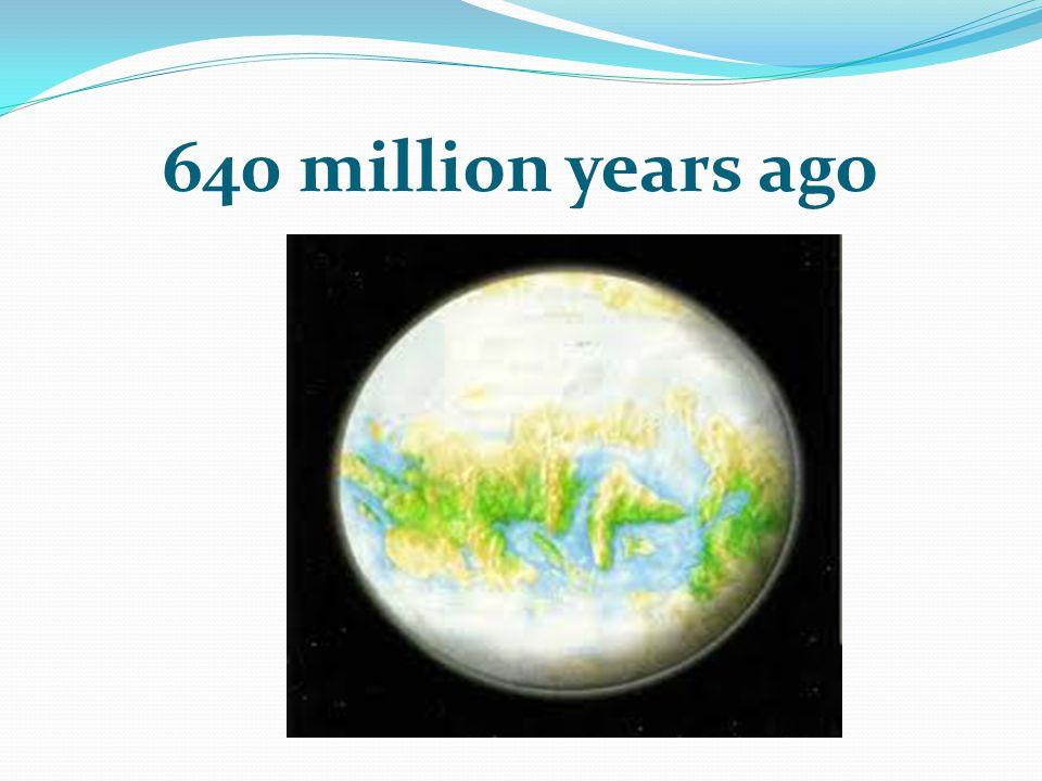 640 million years ago