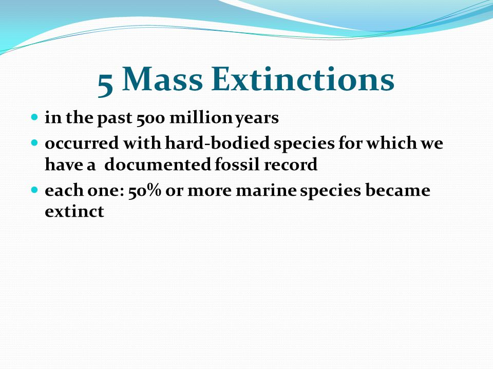 5 Mass Extinctions in the past 500 million years