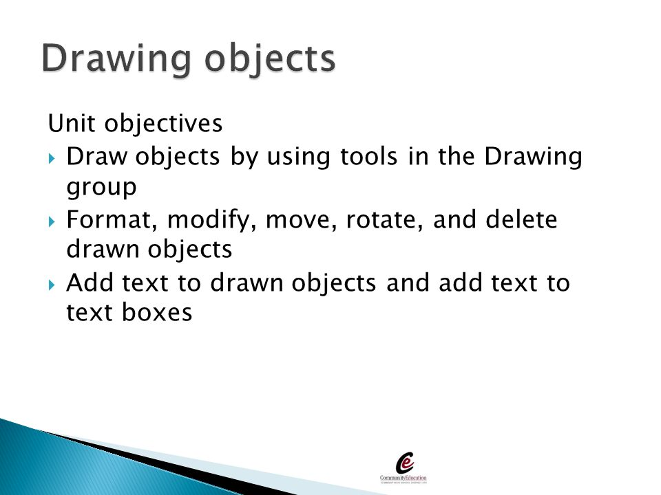 Drawing objects Unit objectives