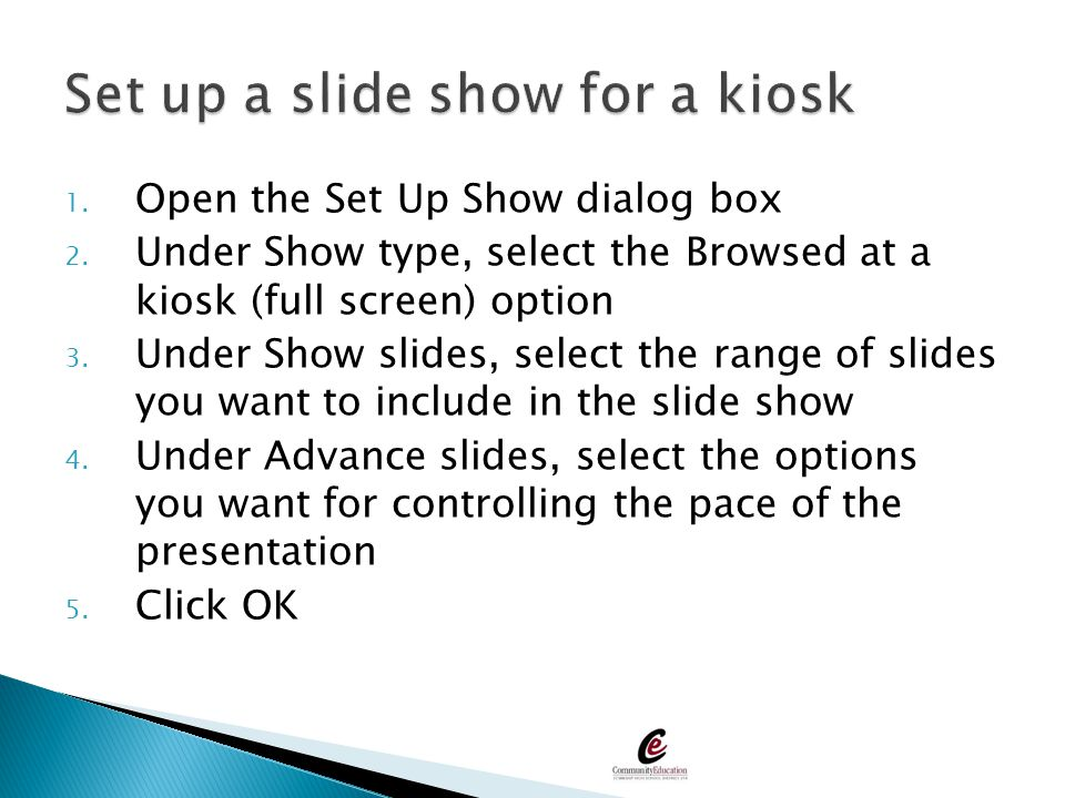 Set up a slide show for a kiosk