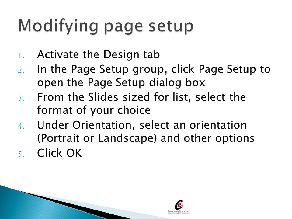 Modifying page setup Activate the Design tab