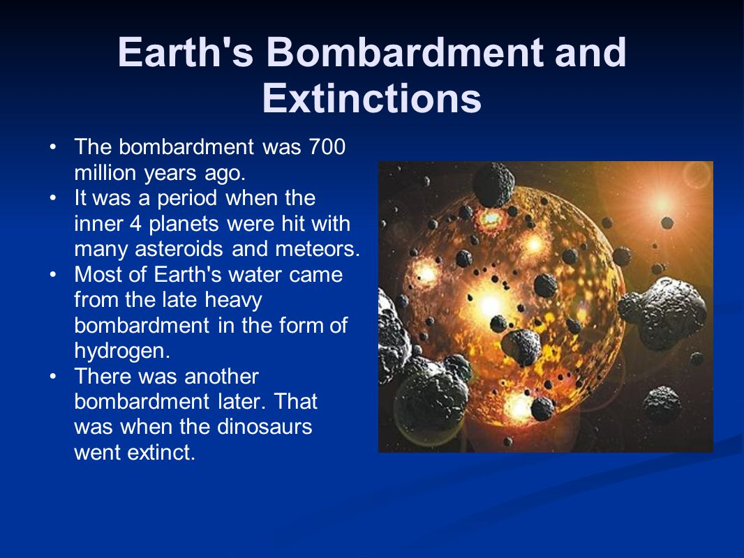 Earth s Bombardment and Extinctions